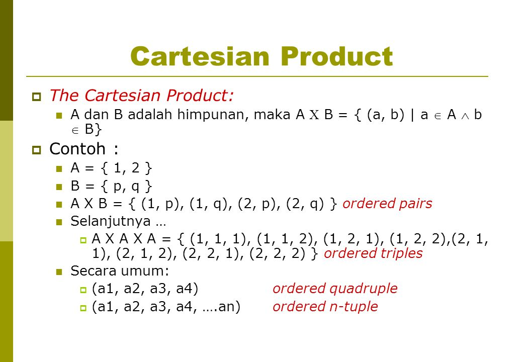 Cartesian Product The Cartesian Product: Contoh :