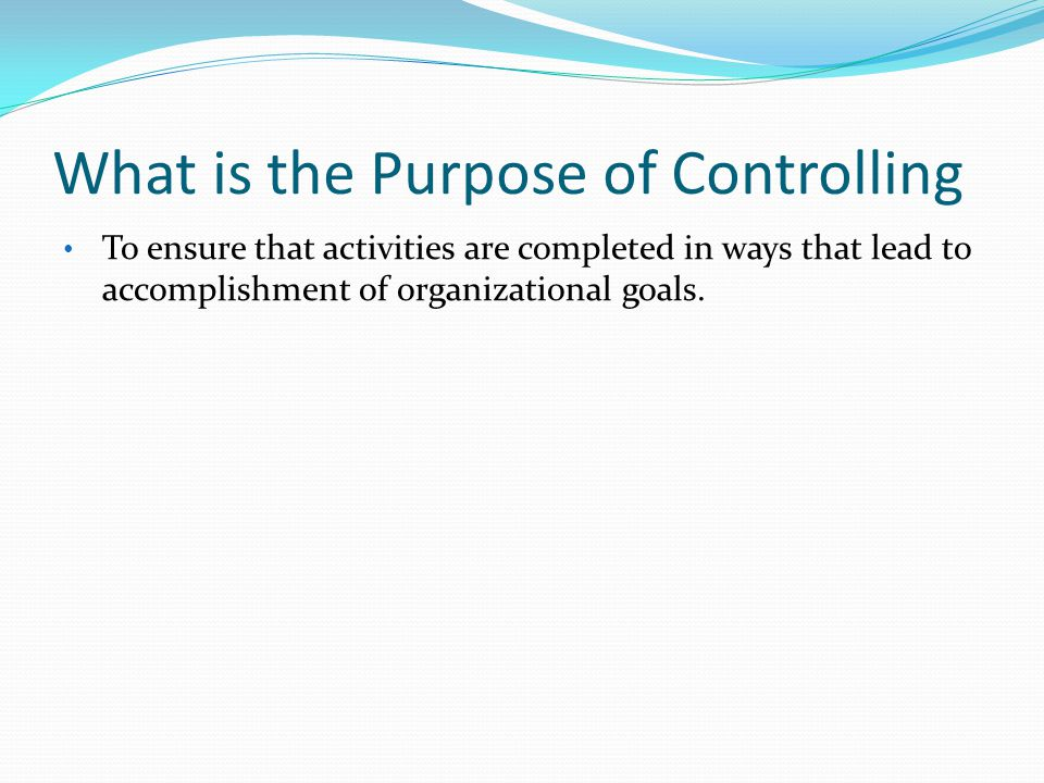 What is the Purpose of Controlling
