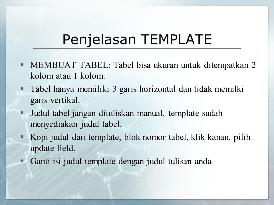 Penjelasan TEMPLATE MEMBUAT TABEL: Tabel bisa ukuran untuk ditempatkan 2 kolom atau 1 kolom.