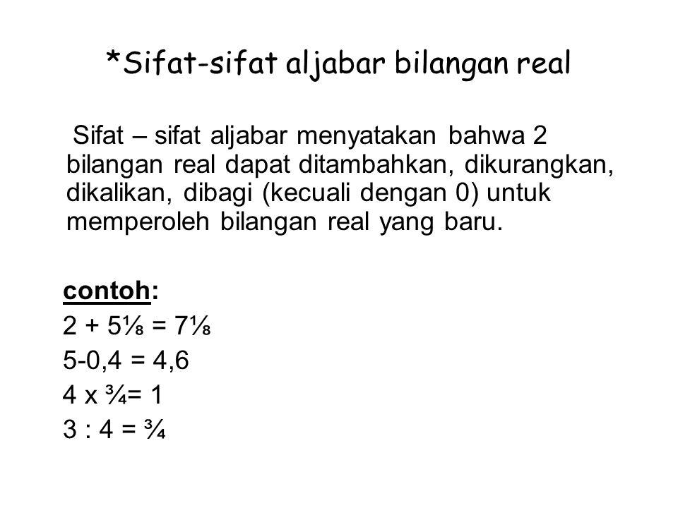 *Sifat-sifat aljabar bilangan real