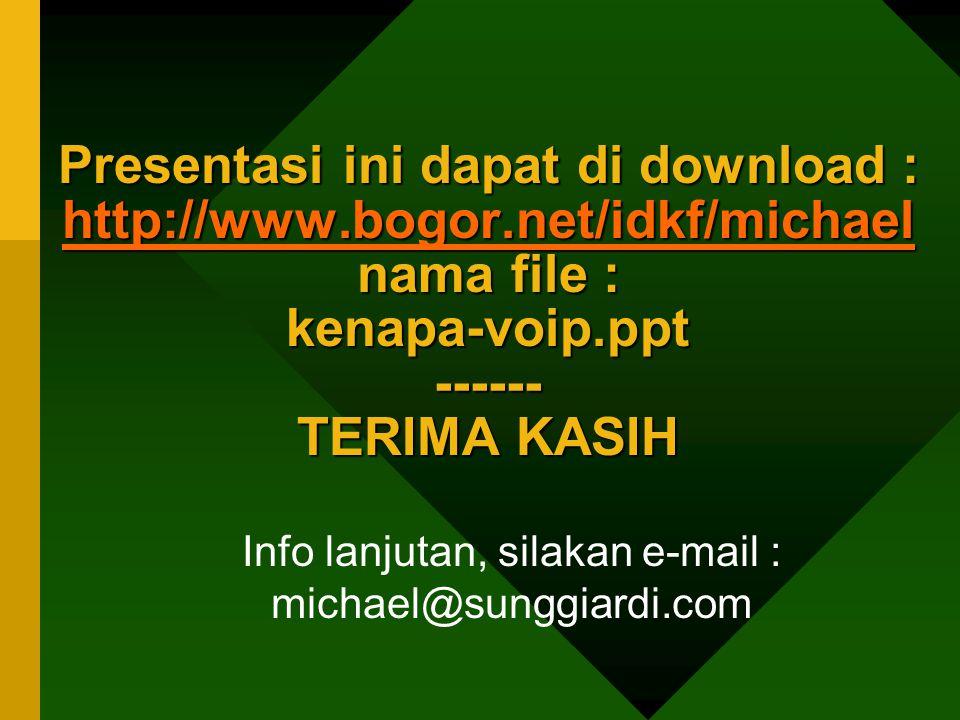 Info lanjutan, silakan e-mail : michael@sunggiardi.com