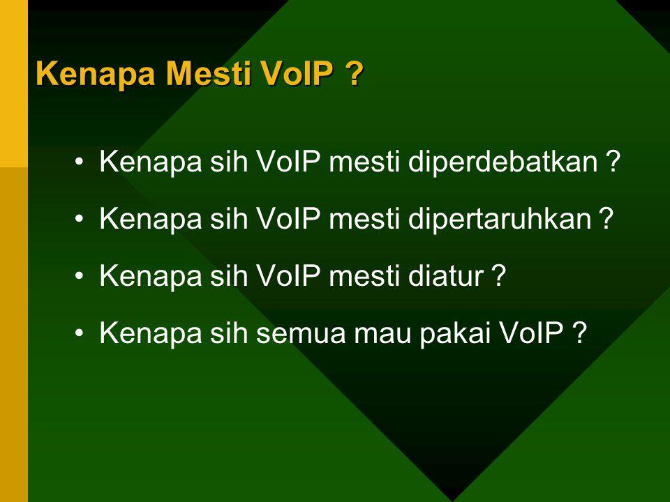 Kenapa Mesti VoIP Kenapa sih VoIP mesti diperdebatkan