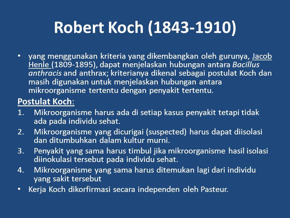 Robert Koch (1843-1910) Postulat Koch: