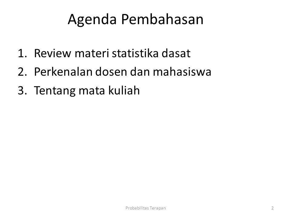 Agenda Pembahasan Review materi statistika dasat