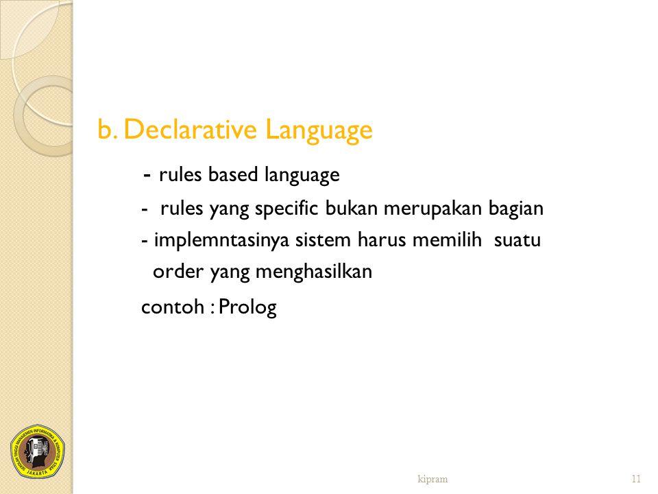 b. Declarative Language - rules based language