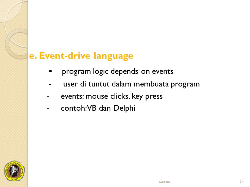 - program logic depends on events