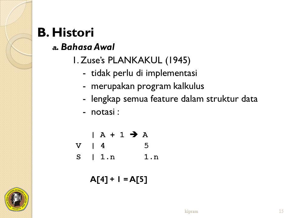 B. Histori 1. Zuse's PLANKAKUL (1945) - tidak perlu di implementasi