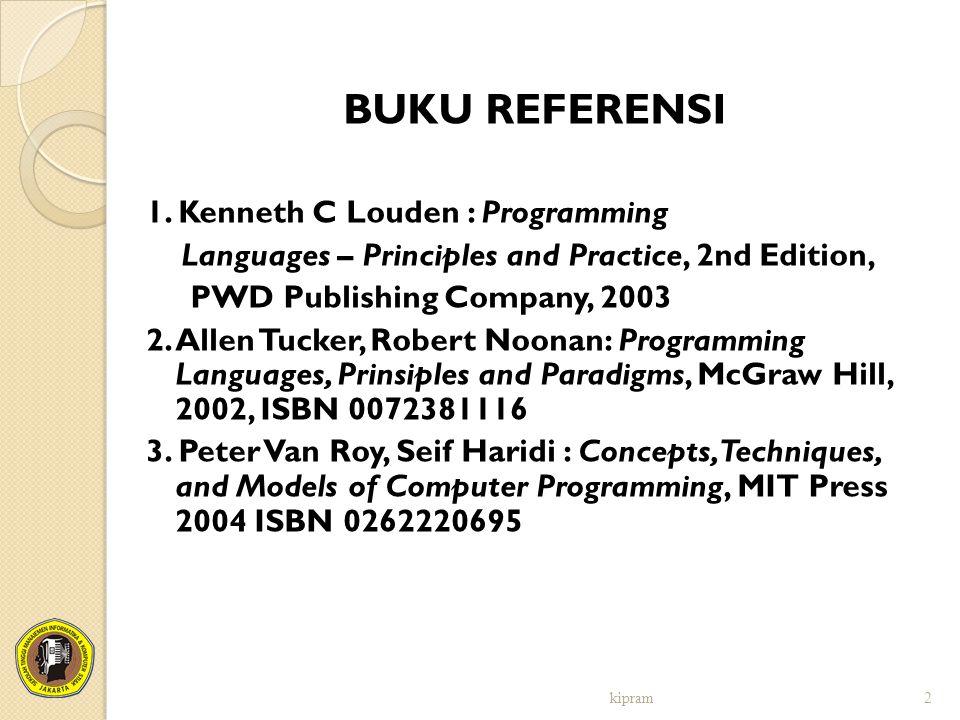 BUKU REFERENSI 1. Kenneth C Louden : Programming