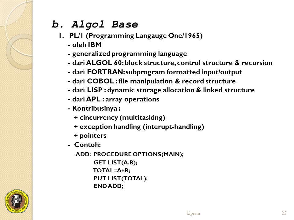 b. Algol Base 1. PL/1 (Programming Langauge One/1965) - oleh IBM