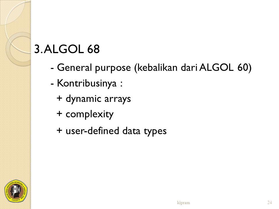 - General purpose (kebalikan dari ALGOL 60)