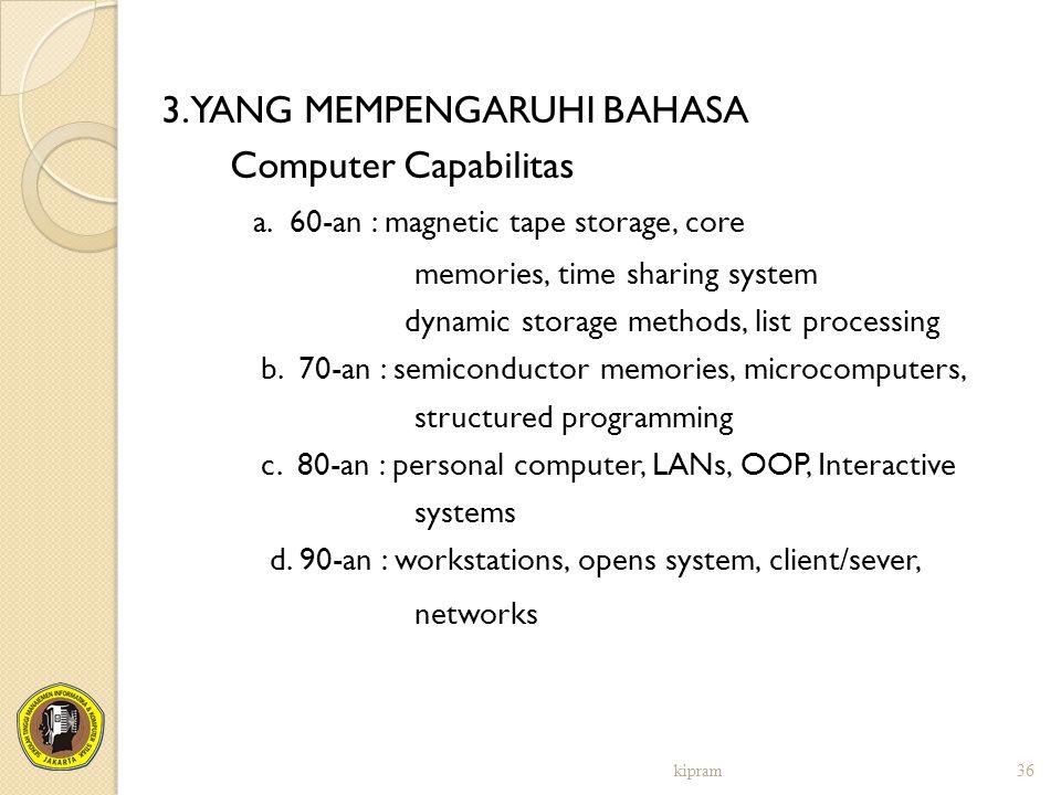 3. YANG MEMPENGARUHI BAHASA Computer Capabilitas