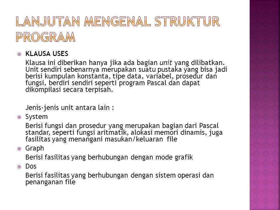 LANJUTAN MENGENAL STRUKTUR PROGRAM
