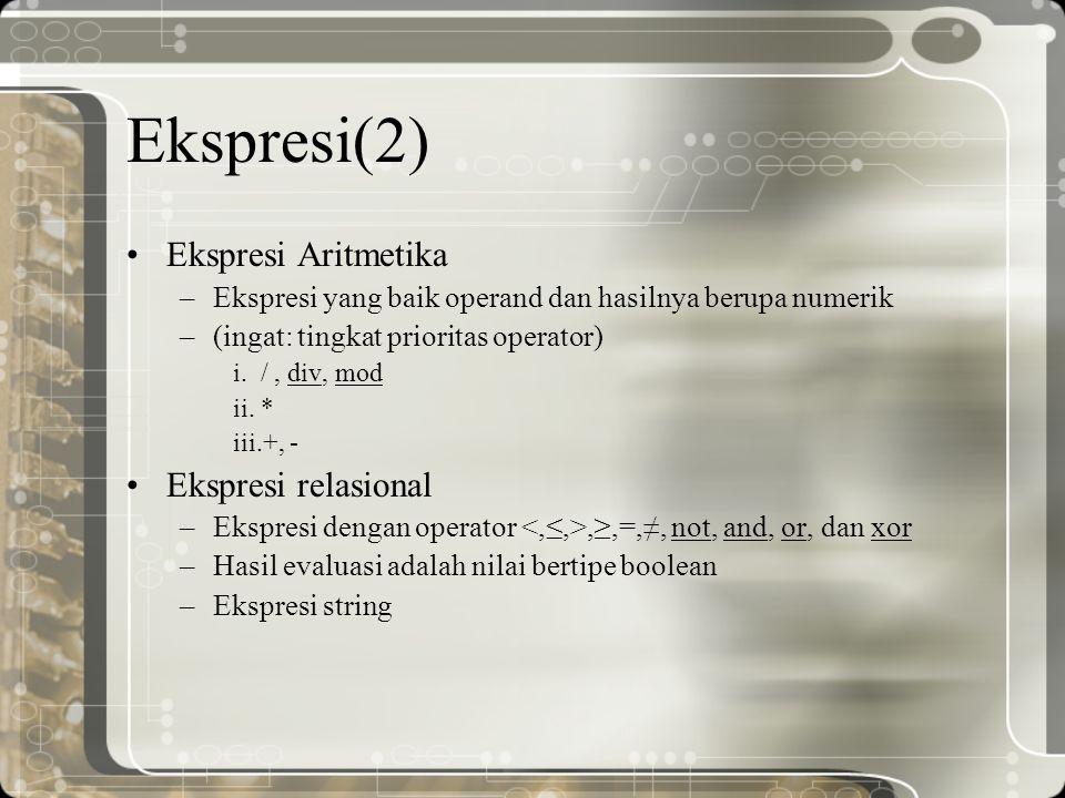 Ekspresi(2) Ekspresi Aritmetika Ekspresi relasional