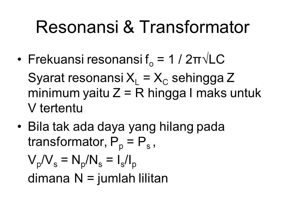 Resonansi & Transformator