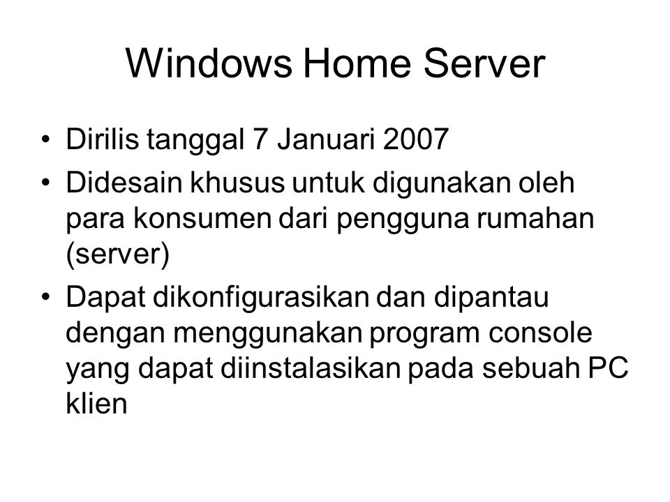 Windows Home Server Dirilis tanggal 7 Januari 2007