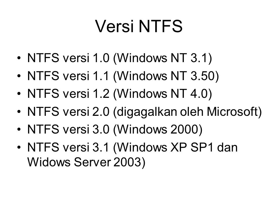 Versi NTFS NTFS versi 1.0 (Windows NT 3.1)