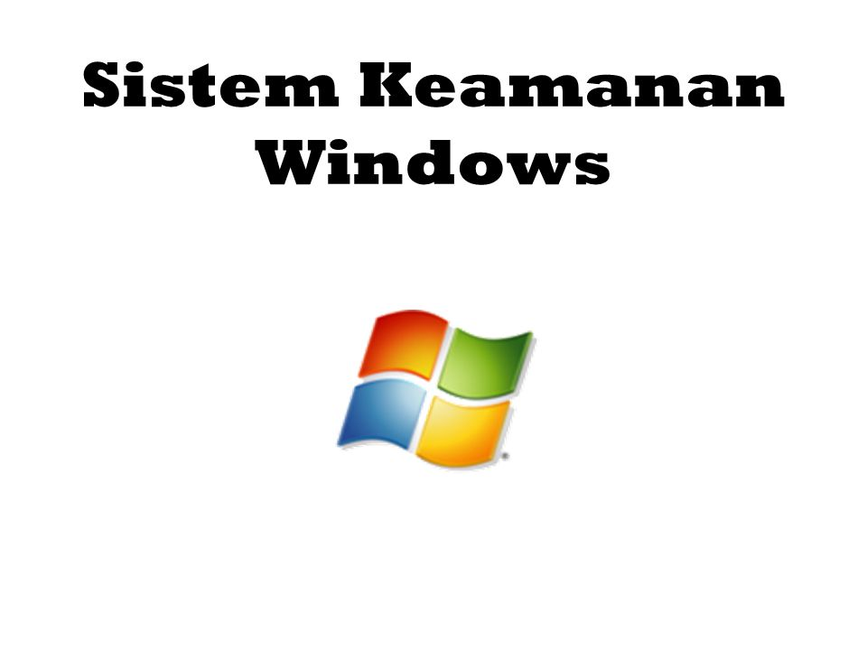 Sistem Keamanan Windows