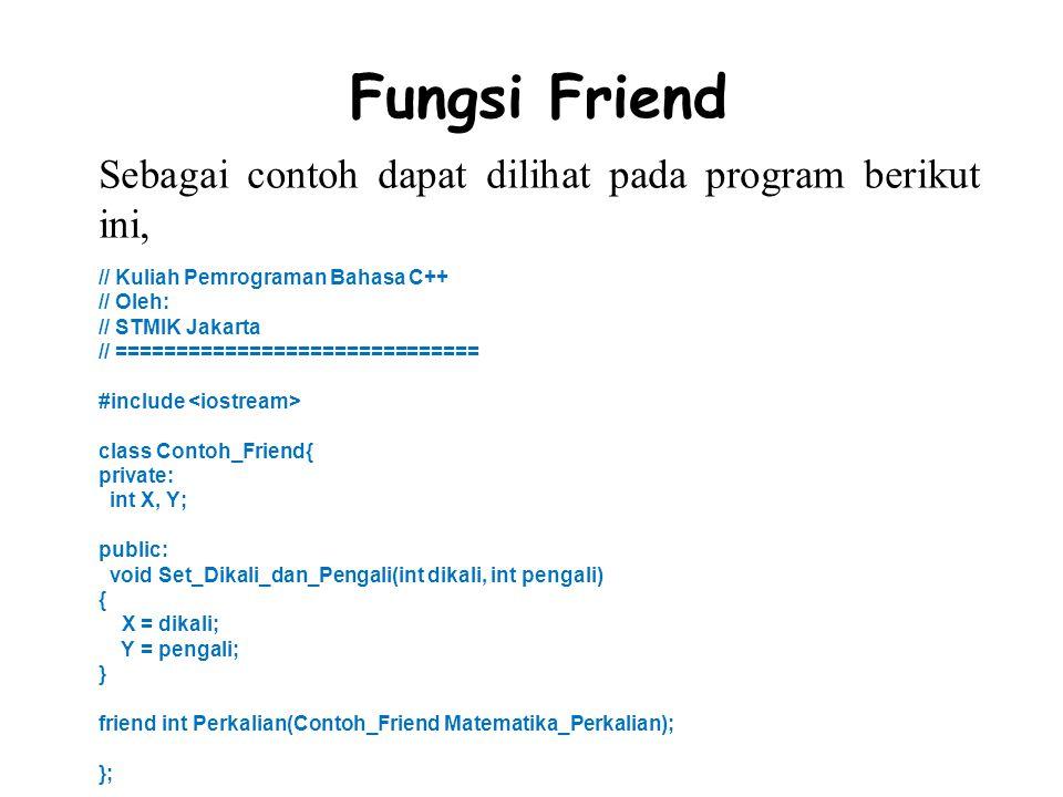 Fungsi Friend Sebagai contoh dapat dilihat pada program berikut ini,