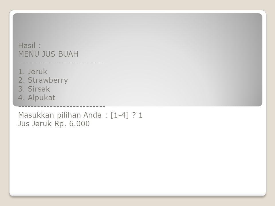 Hasil : MENU JUS BUAH --------------------------- 1. Jeruk