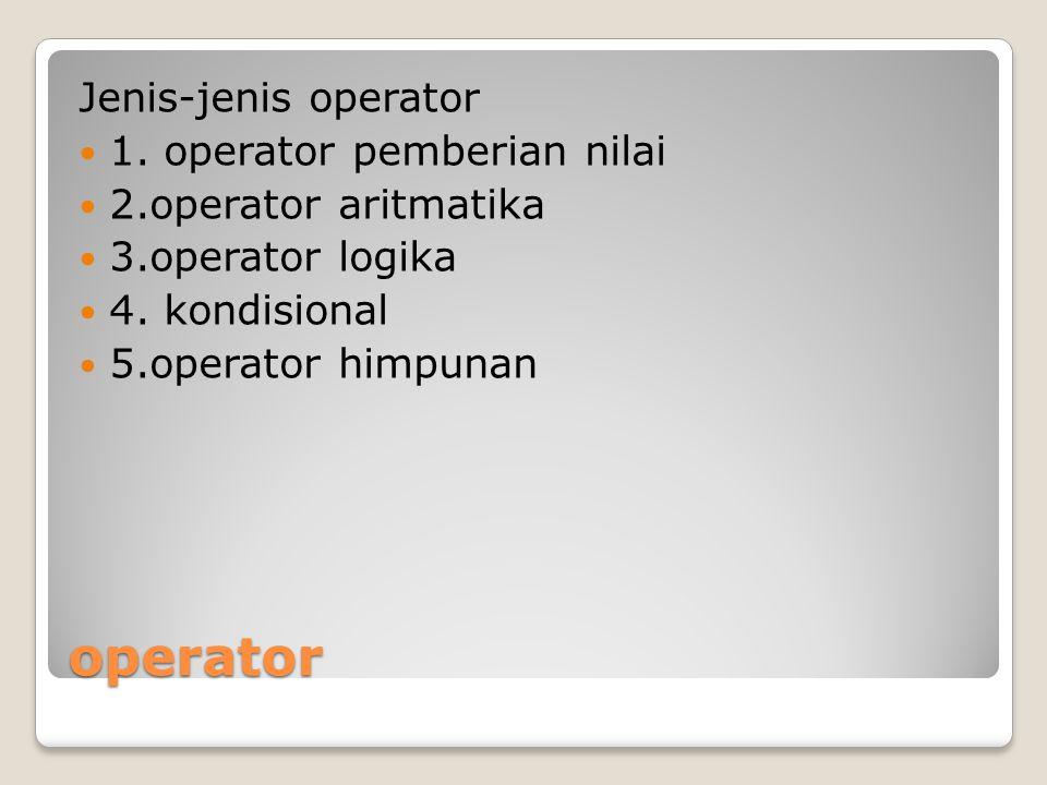 operator Jenis-jenis operator 1. operator pemberian nilai