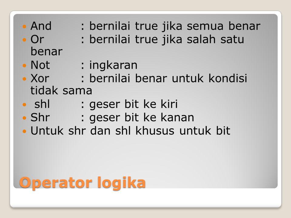 Operator logika And : bernilai true jika semua benar