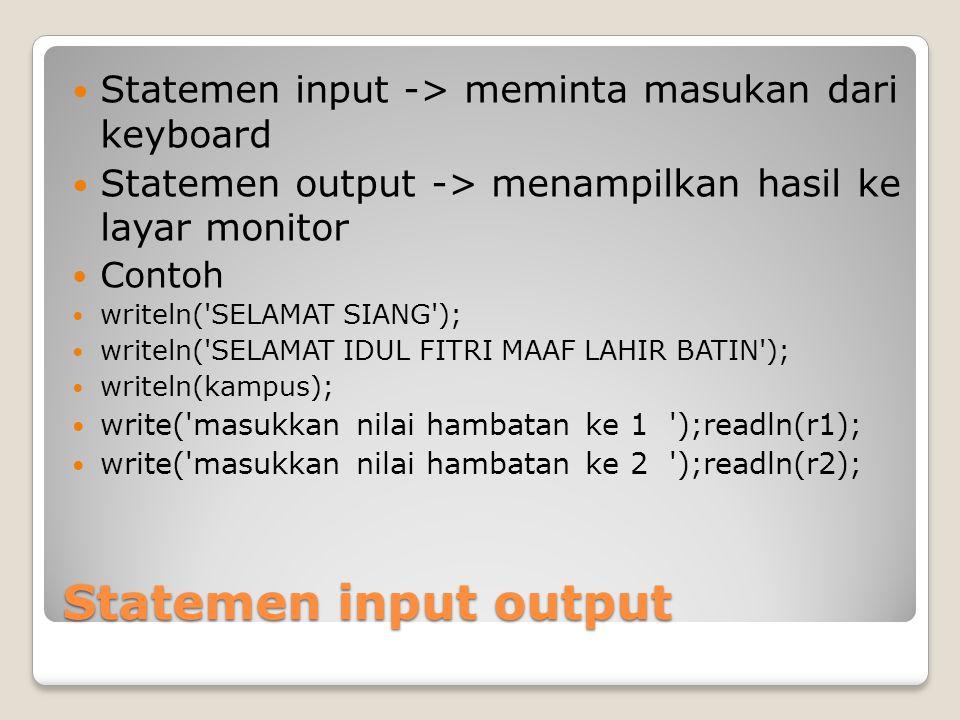Statemen input -> meminta masukan dari keyboard