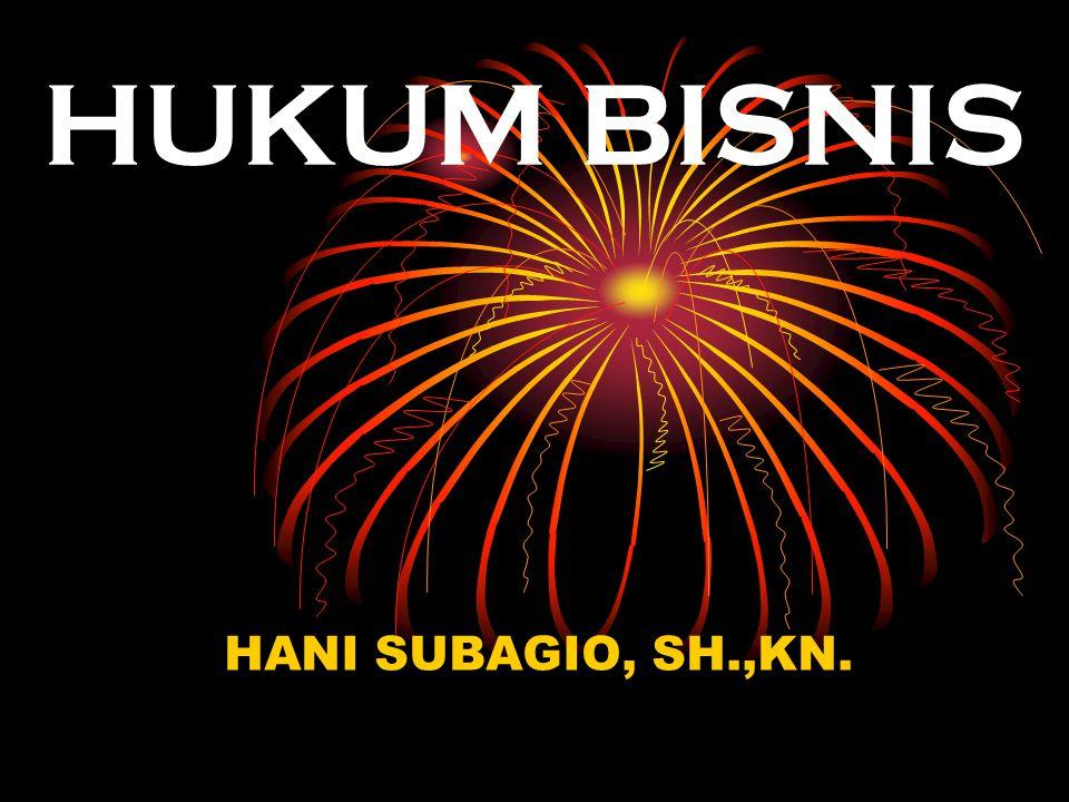 HUKUM BISNIS HANI SUBAGIO, SH.,KN.