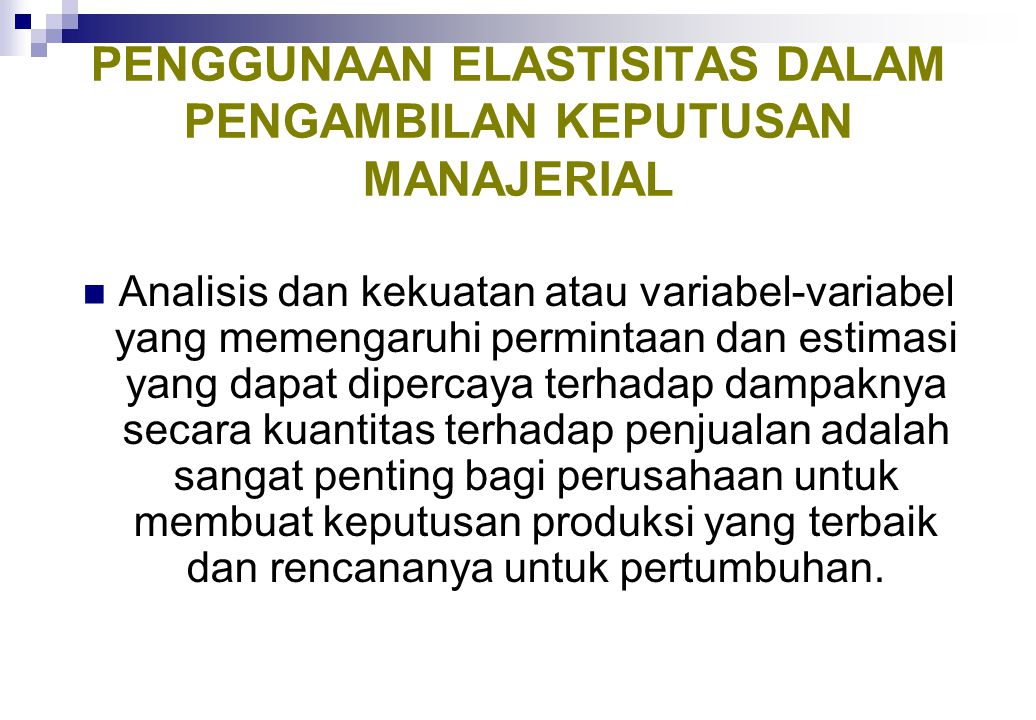 PENGGUNAAN ELASTISITAS DALAM PENGAMBILAN KEPUTUSAN MANAJERIAL