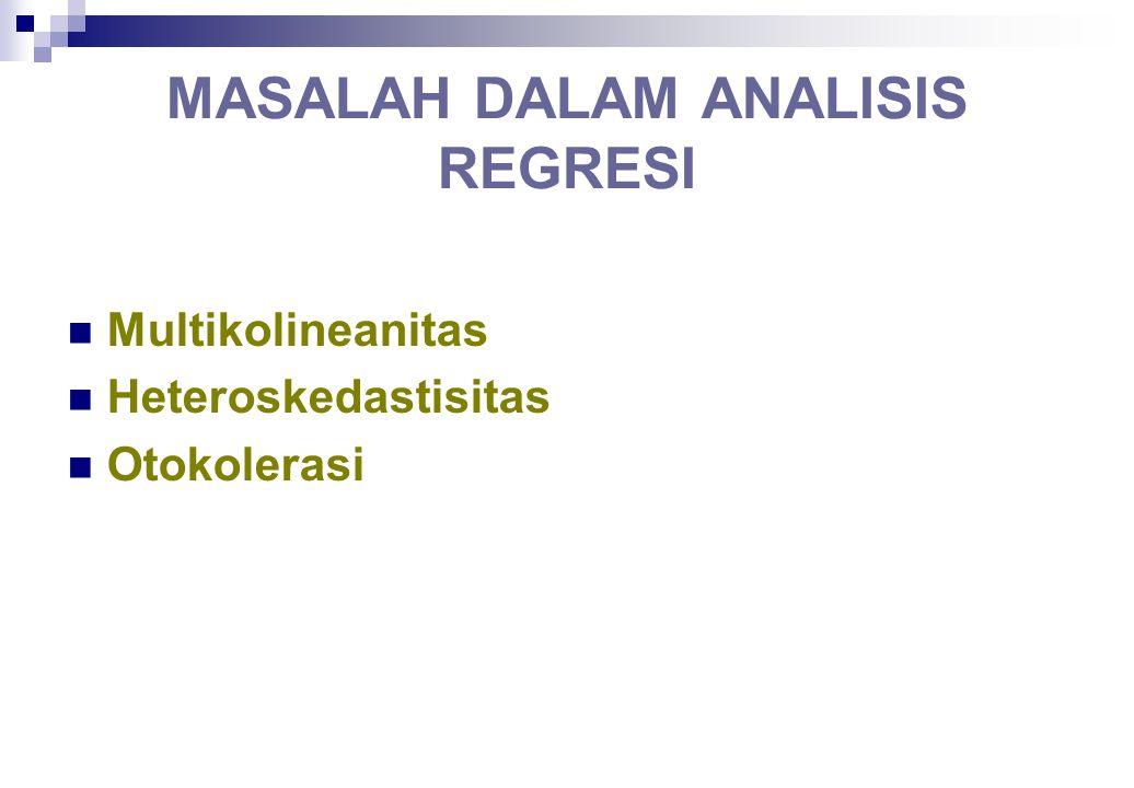 MASALAH DALAM ANALISIS REGRESI