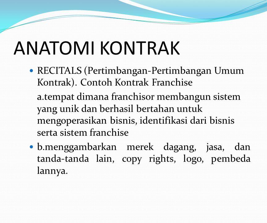 ANATOMI KONTRAK RECITALS (Pertimbangan-Pertimbangan Umum Kontrak). Contoh Kontrak Franchise.