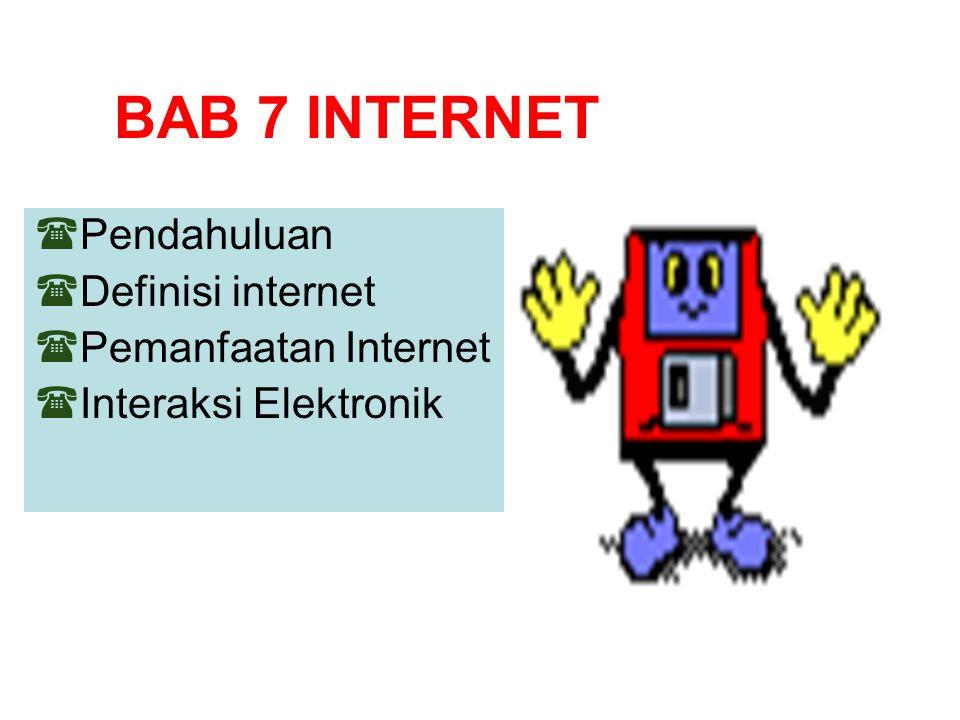 BAB 7 INTERNET Pendahuluan Definisi internet Pemanfaatan Internet