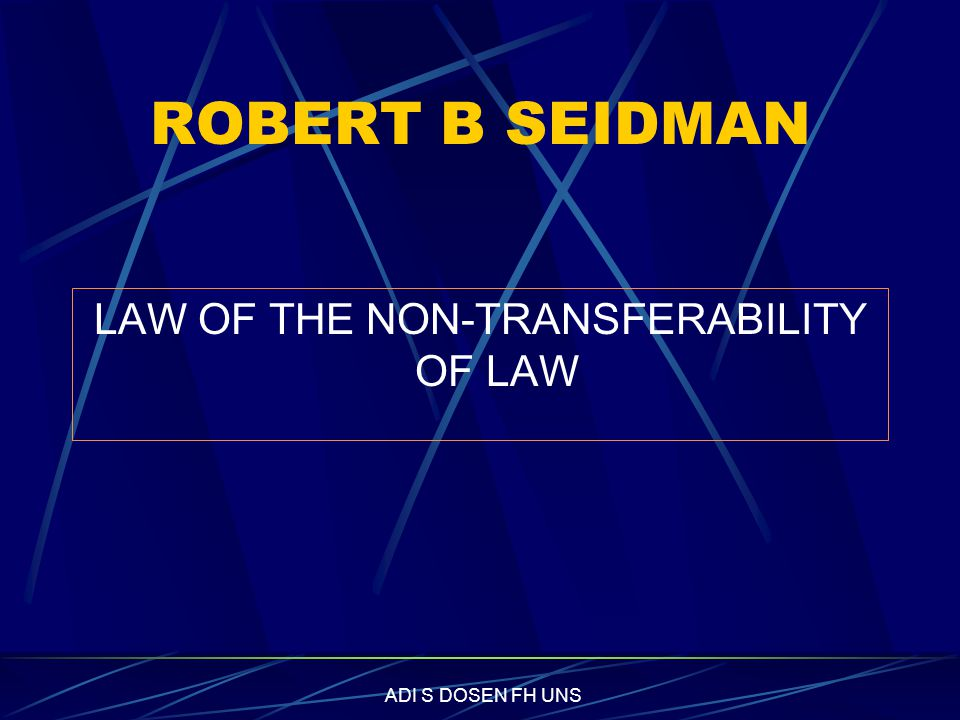 LAW OF THE NON-TRANSFERABILITY OF LAW