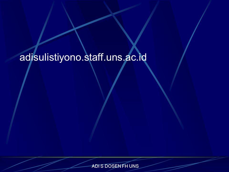 adisulistiyono.staff.uns.ac.id ADI S DOSEN FH UNS