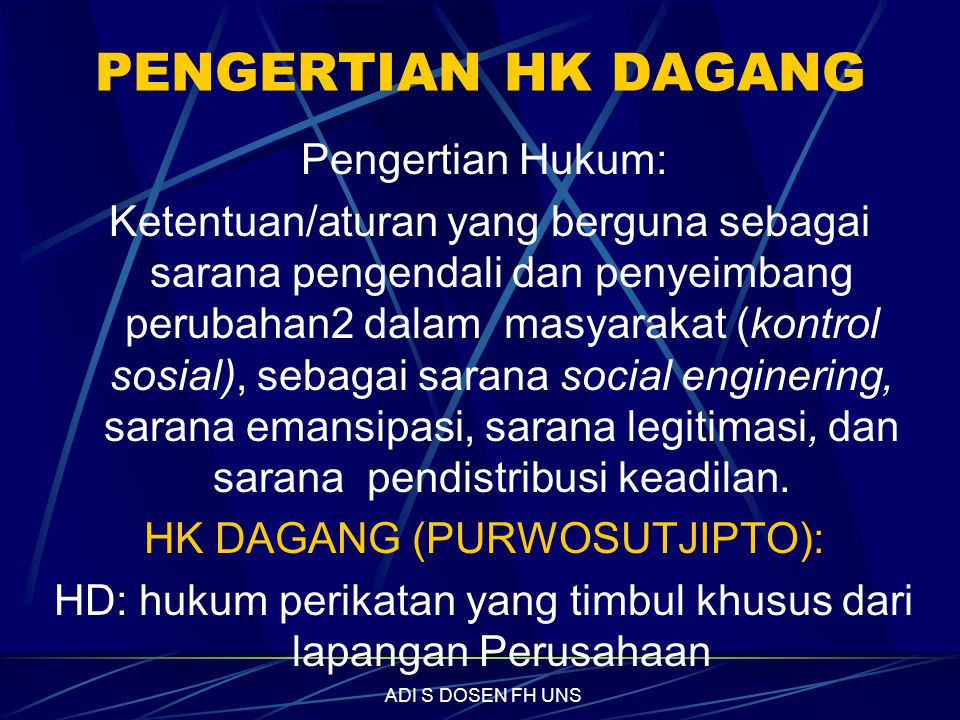 PENGERTIAN HK DAGANG Pengertian Hukum: