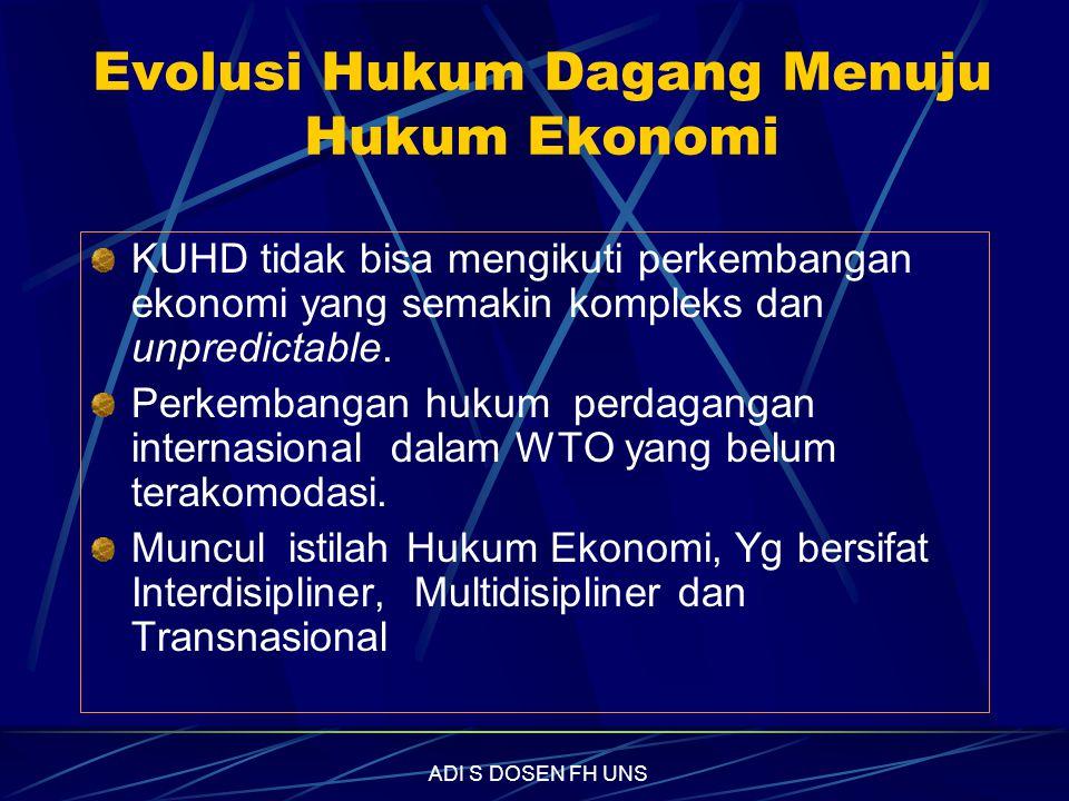 Evolusi Hukum Dagang Menuju Hukum Ekonomi