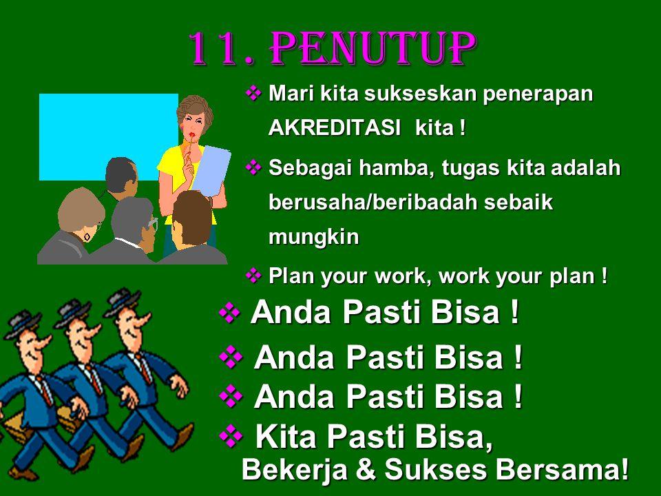 11. PENUTUP Kita Pasti Bisa, Bekerja & Sukses Bersama!