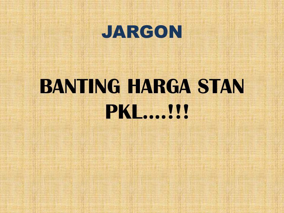 BANTING HARGA STAN PKL….!!!
