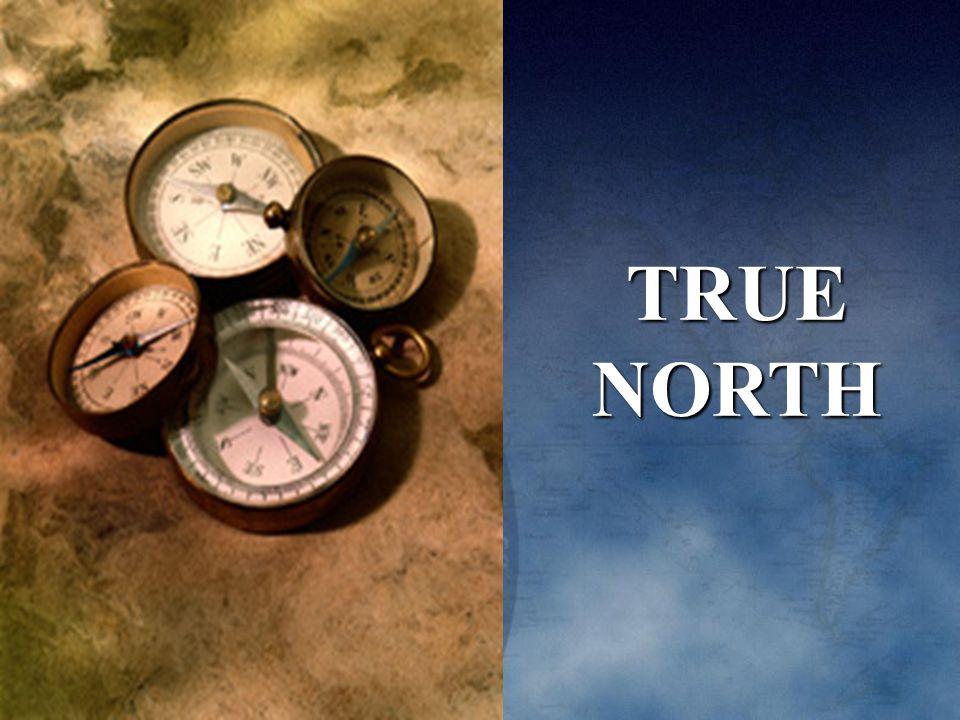 TRUE NORTH Tanyakan pada mereka apa yang terjadi bila antara nilai nilai kita konflik dengan prinsip .