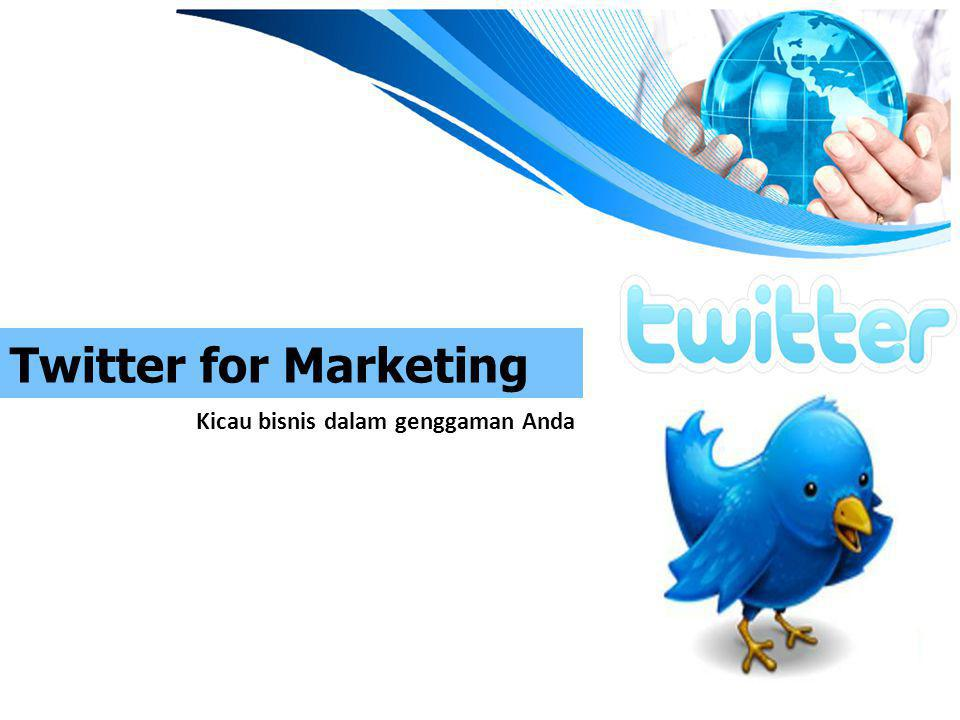 Twitter for Marketing Kicau bisnis dalam genggaman Anda