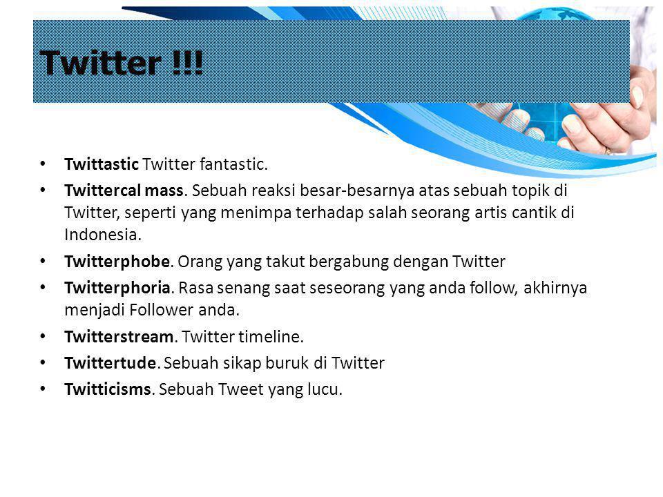 Twitter !!! Twittastic Twitter fantastic.