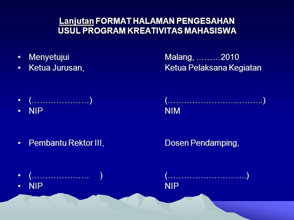 Lanjutan FORMAT HALAMAN PENGESAHAN USUL PROGRAM KREATIVITAS MAHASISWA