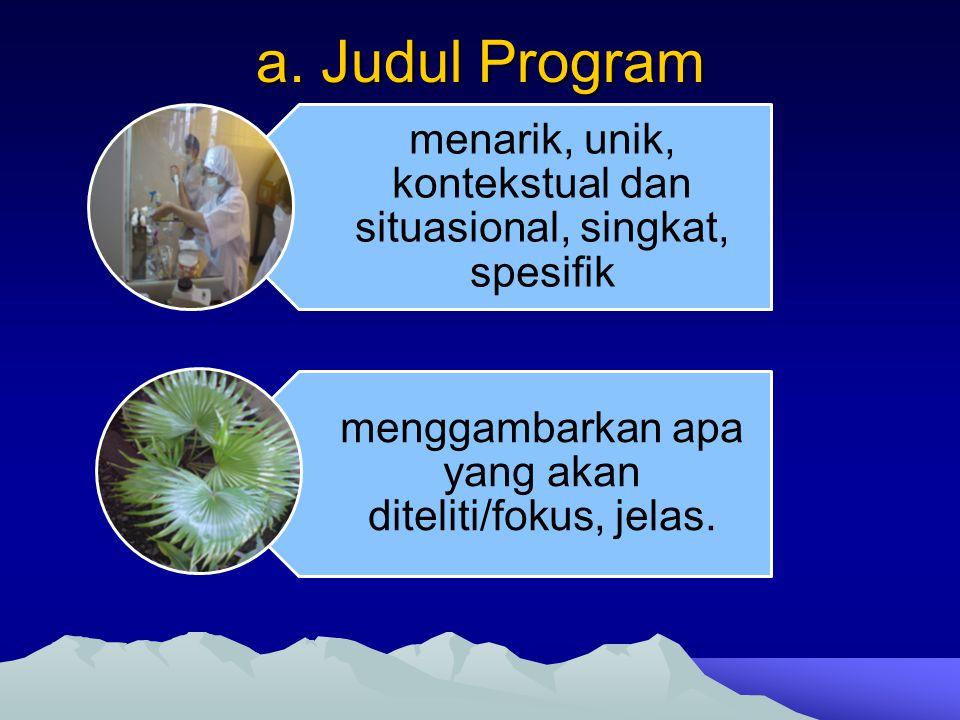 a. Judul Program menarik, unik, kontekstual dan situasional, singkat, spesifik.