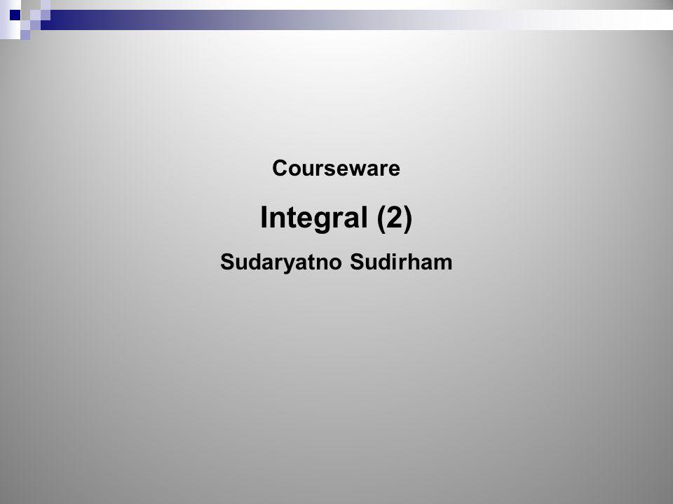 Courseware Integral (2) Sudaryatno Sudirham