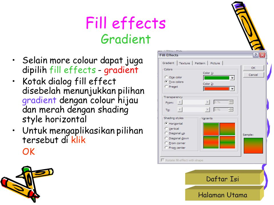 Fill effects Gradient Selain more colour dapat juga dipilih fill effects - gradient.