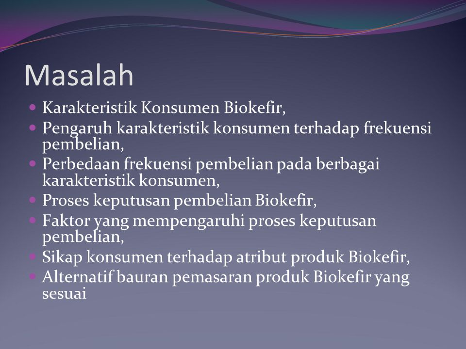 Masalah Karakteristik Konsumen Biokefir,