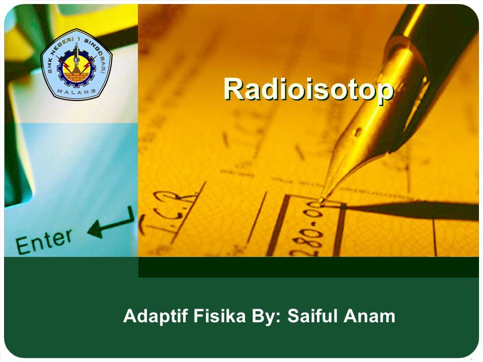 Adaptif Fisika By: Saiful Anam