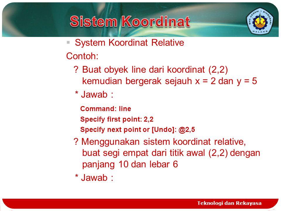 Sistem Koordinat System Koordinat Relative Contoh: