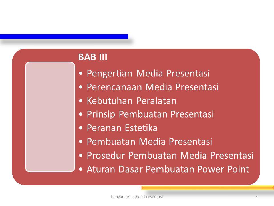 Penyiapan bahan Presentasi