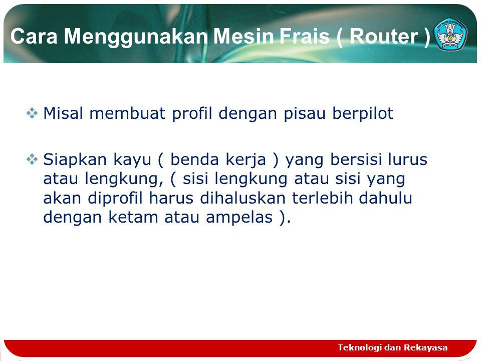 Cara Menggunakan Mesin Frais ( Router )