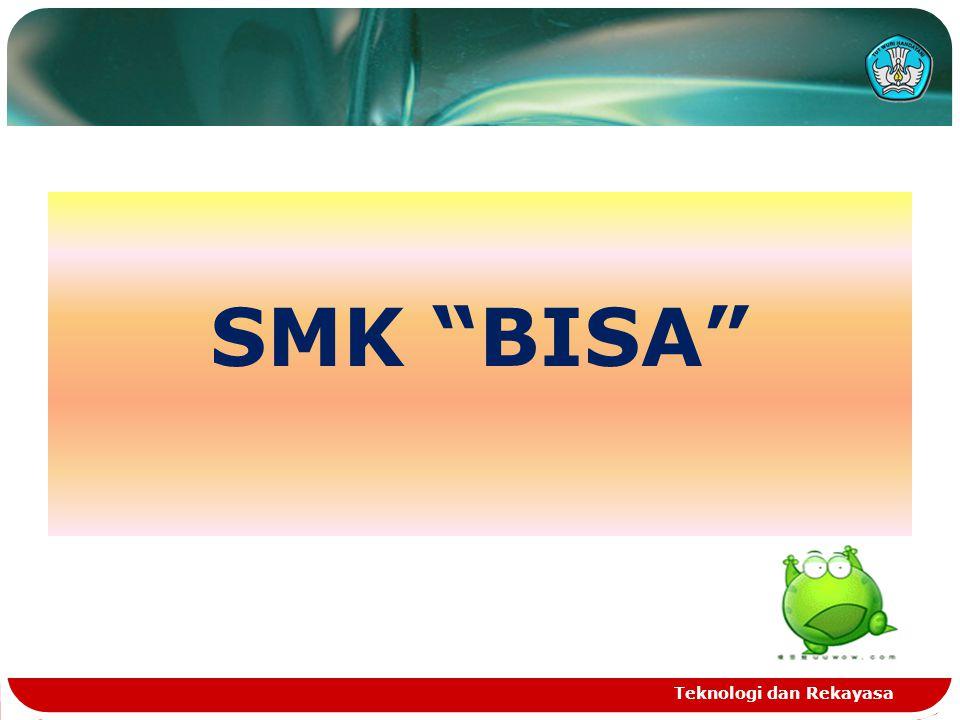 SMK BISA Teknologi dan Rekayasa